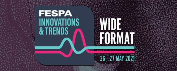 FESPA Innovations & Trends May 2021: Wide Format Graphics & Décor – 26-27.05.2021